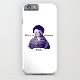 Enid: This is My Happy Face iPhone Case