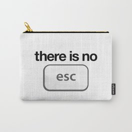 There Is No Escape Carry-All Pouch