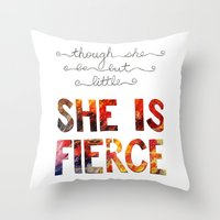though she be but little Throw Pillows featuring though she be but little she is fierce by Brittany Alyse