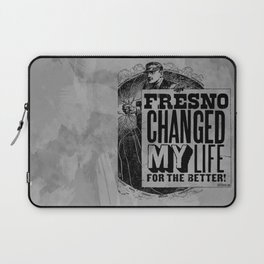 Fresno Changed My Life For The Better Laptop Sleeve