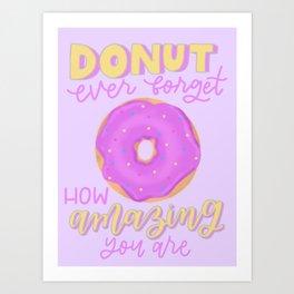 Donut Forget Art Print