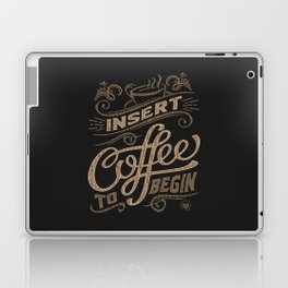 Insert Coffee To Begin Laptop & iPad Skin