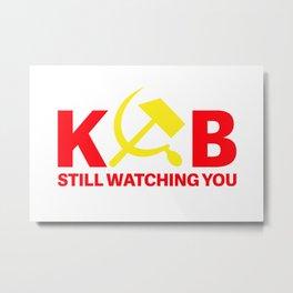 KGB Still Watching You Metal Print