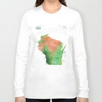 wisconsin Long Sleeve T-shirts featuring Wisconsin Map by Stephanie Marie Steinhauer