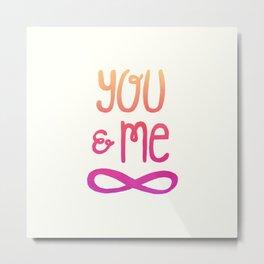 you and me infinity Metal Print