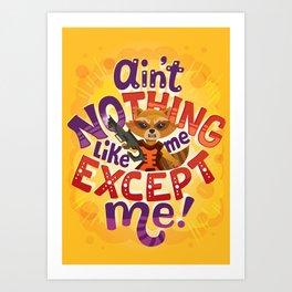 No thing like me except me Art Print