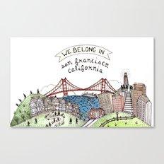 We Belong in San Francisco Canvas Print