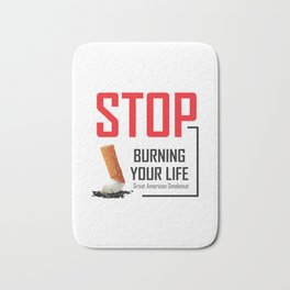 Stop burning your life - Great American Smokeout Bath Mat
