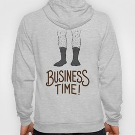 Business Time Hoody