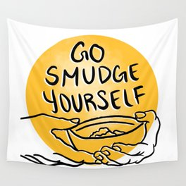 Go Smudge Yourself Wall Tapestry