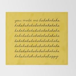 You make me happy Throw Blanket