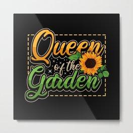 Gardener Queen Saying Women Sun Gift Metal Print