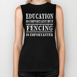 Education Is Important But Fencing Is Importanter Biker Tank