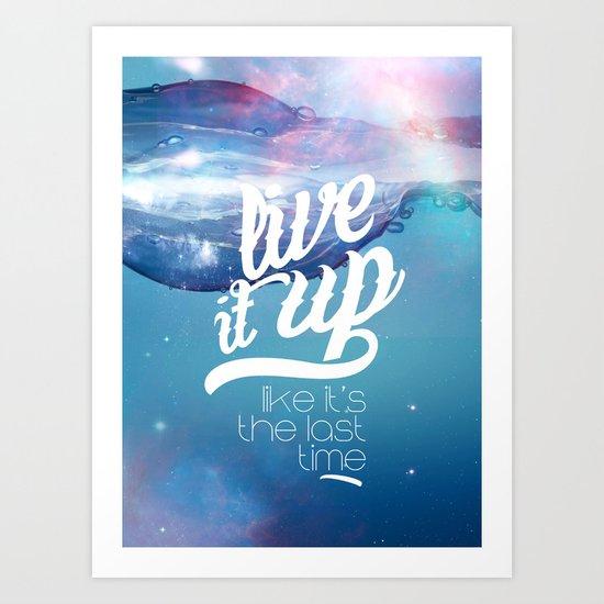 Live it up Art Print