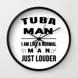 Tuba Man Like A Normal Man Just Louder Wall Clock