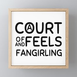 A Court of Feels and Fangirling Framed Mini Art Print
