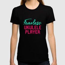 Fearless Ukulele Player Strumming Through Life Ukelele Music T-shirt