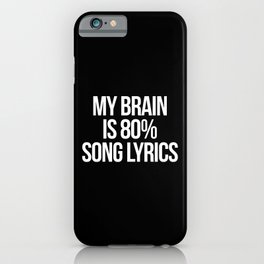 Song Lyrics Funny Quote iPhone Case