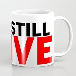 Yup, Still Alive Coffee Mug