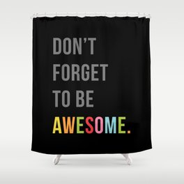 Be Awesome 2 Funny Quote Shower Curtain