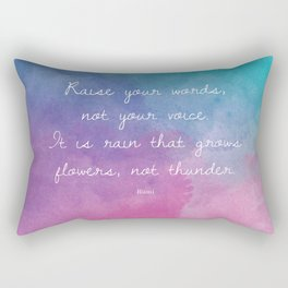 Raise your words, not your voice. - Rumi Rectangular Pillow