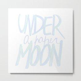 Under a Paper Moon Metal Print