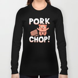 cute pig karate pork chop Long Sleeve T-shirt