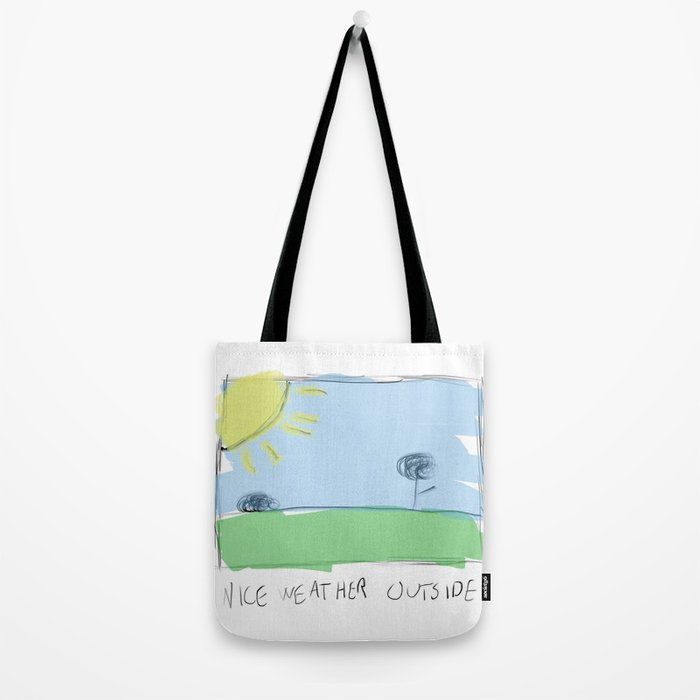 nice weather outside Tote Bag