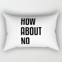 How About No Rectangular Pillow
