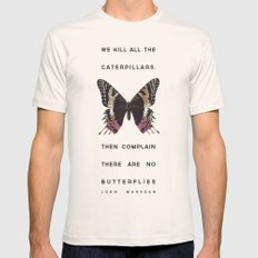 We Kill all the Caterpillars Natural X-LARGE Mens Fitted Tee