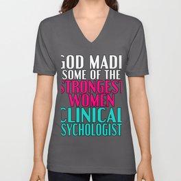 God Made Strongest Women Clinical Psychologists Unisex V-Neck