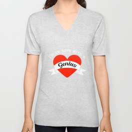 I'm in love with a Genius | Big heart and banner Unisex V-Neck