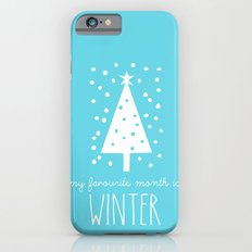 My Favourite Month is.........Winter iPhone 6s Slim Case