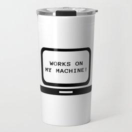 Works on my machine Travel Mug