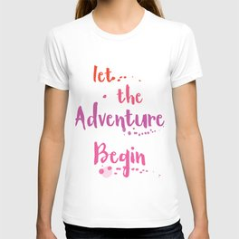 Let the Adventure begin ink T-shirt
