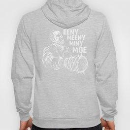 Eeny Meeny Miny Moo Shirt Hoody