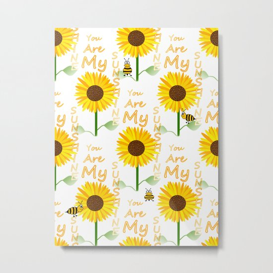You Are My Sunshine Quote Metal Print