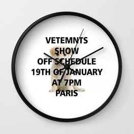 vetements show off schedule Wall Clock