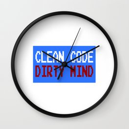 "Dirty Mind? Cleanse your mind. ""Clean Code Dirty Mind"" T-shirt Design Cleaned Codes Dirtiest Mind Wall Clock"