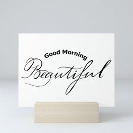 Good morning beautiful typography Mini Art Print