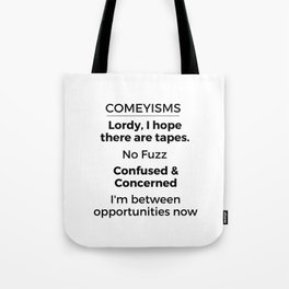 Comeyisms list Tote Bag