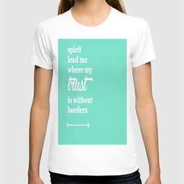 Spirit Lead Me Where My Trust Is Without Borders Oceans Arrow T-shirt