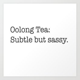 Oolong Tea Art Print