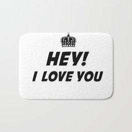 Hey, I Love You Bath Mat