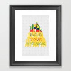 Build your dreams! Framed Art Print
