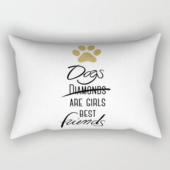 Dogs are girls best friends! Rectangular Pillow