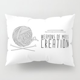 Weapons Of Mass Creation - Knitting Pillow Sham