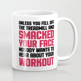 Hear About Your Workout Funny Quote Coffee Mug
