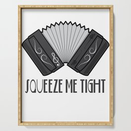 Accordion Accordionist T Shirt Gift Squeeze me tight Serving Tray