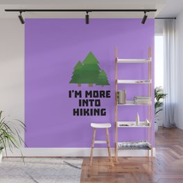 More into hiking T-Shirt for Women, Men and Kids Wall Mural